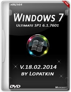 Microsoft Windows 7 Ultimate SP1 by Lopatkin v.18.02 (2014/RUS/x86/x64)