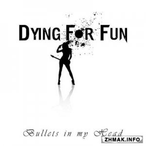 Dying For Fun - Bullets In My Head (2014)