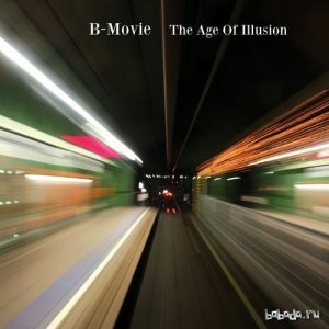 B-Movie - The Age of Illusion (2014)