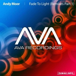 Andy Moor - Fade To Light (Remixes Part 1)