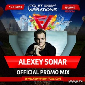 Alexey Sonar - Fruit Vibrations Promo Mix (2014)