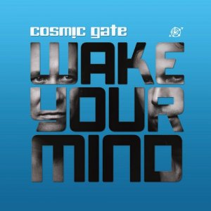 Cosmic Gate - Wake Your Mind 015 (2014-07-18)