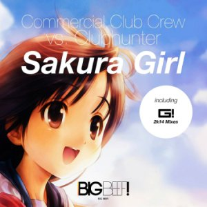 Commercial Club Crew Vs. Clubhunter - Sakura Girl (G! Remix Edit 2014)