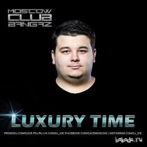 DJ ICE - Luxury Time Episode #123 (2014)