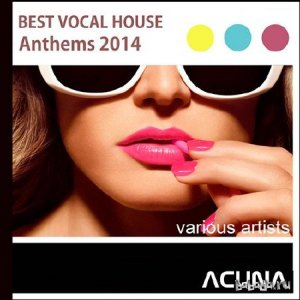 Best Vocal House Anthems 2014 (2014)