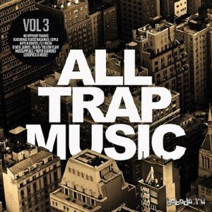 All Trap Music Vol.3 (2014)
