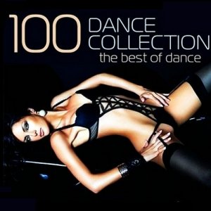 100 Dance Collection - The Best Of Dance (2015)