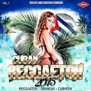 Cuban Reggaeton 2015 Vol.1 (2015)