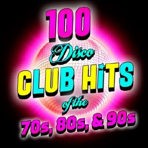 100 Disco Club Hits Of The 70s, 80s & 90s (2015)