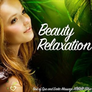 Beauty Relaxation Best of Spa and Erotic Massage Ambient Music (2015)