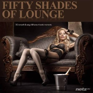 VA - Fifty Shades of Lounge - 50 Smooth & Sexy Chill Tunes 4 Erotic Moments (2015)