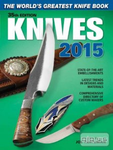 Knives 2015: The World's Greatest Knife Book/Joe Kertzman/2014