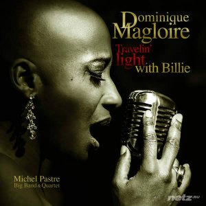 Dominique Magloire - Travelin' Light with Billie (2015)