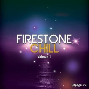 Firestone Chill Vol 1 Warm and Smooth Chill Out Music (2015)