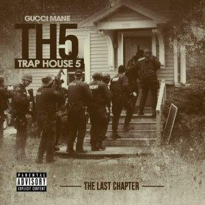Gucci Mane - Trap House 5: The Final Chapter (2015)