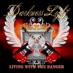 Darkness Light - Living With The Danger (2015)